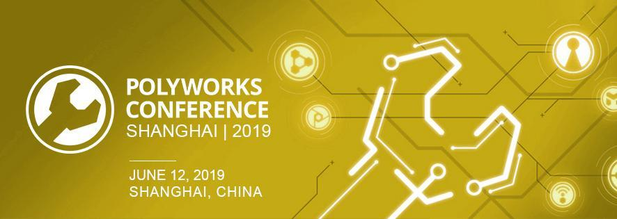 Polyworks Conference SHANGHAI|2019