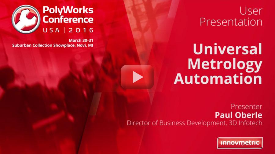 Universal Metrology Automation at PolyWorks 2016 Conference.